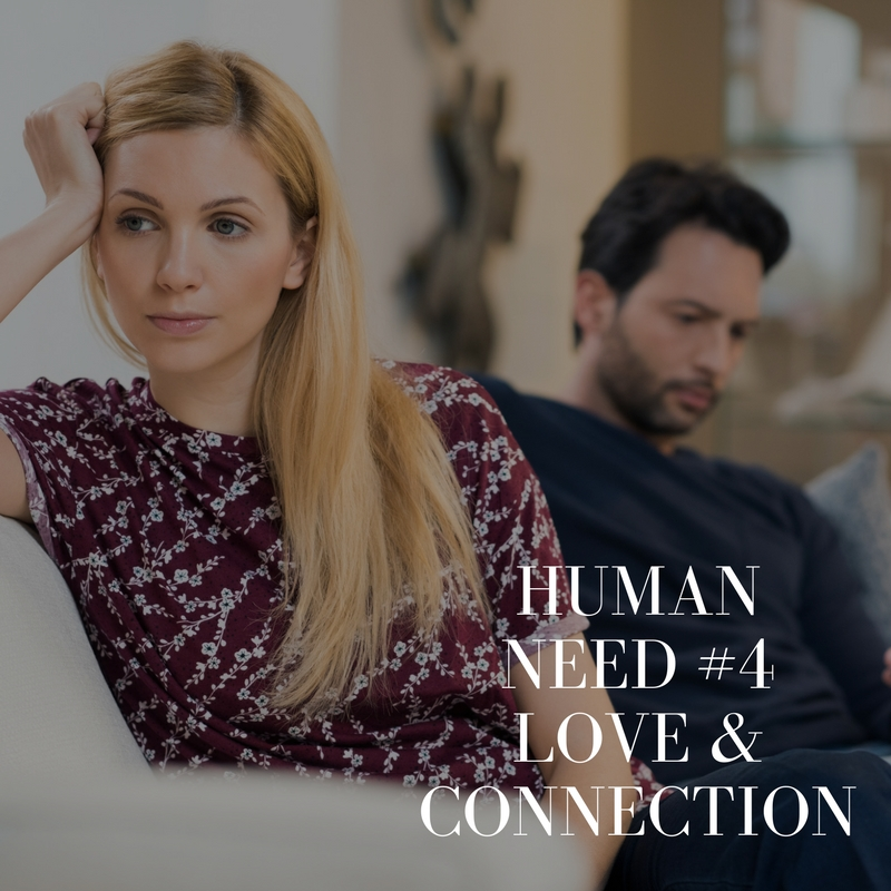Human Need #4 – Love and Connection