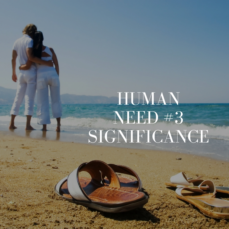 Human Need #3 – Significance