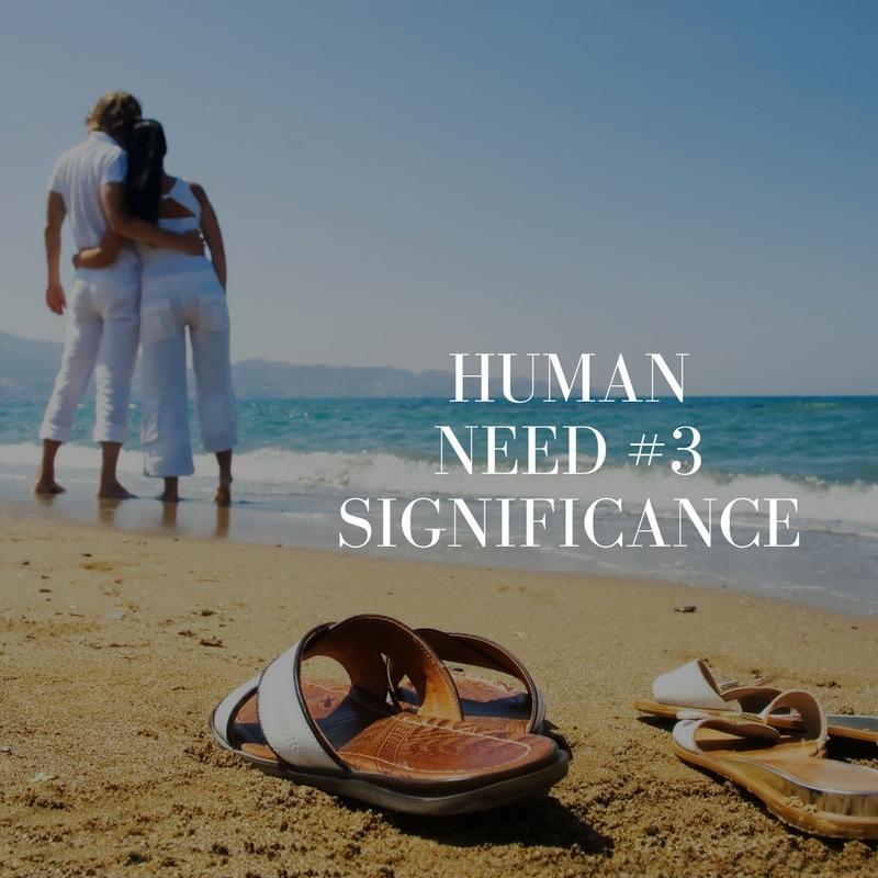Human Need #3 – Significance
